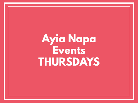 Ayia Napa events on thursdays in May
